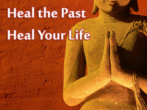 Heal the Past Heal your Life Audio
